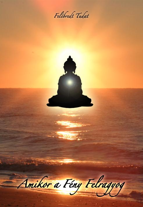 Amikor a Fény Felragyog - Könyv Spiritualitás